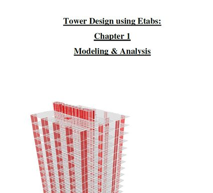 دانلودگزارش مدلسازی و تحلیل ساختمان بلند مرتبه (برج) در نرم افزار Etabs